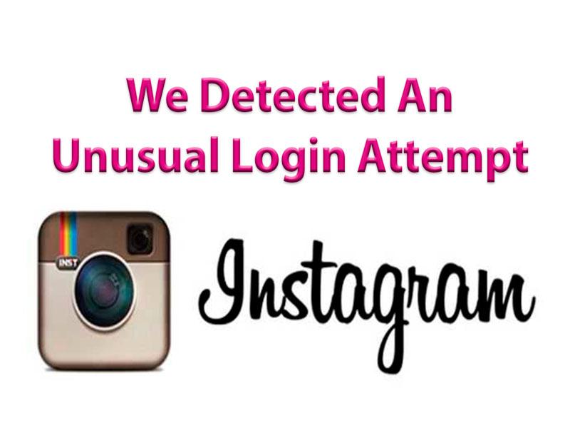 """Por que não consigo entrar no meu Instagram?  """"Detectamos uma tentativa de logon incomum """"."""